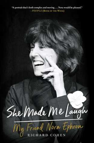 She Made Me Laugh My Friend Nora Ephron By Richard Cohen