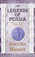 Legends of Persia (The Time for Alexander #2)