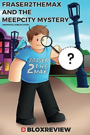 Fraser2themax And The Meepcity Mystery F2tm By Bloxreview