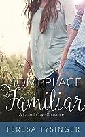 Someplace Familiar (Laurel Cove Romance Book 1)
