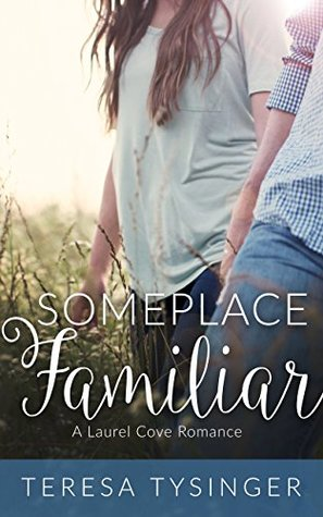 Someplace Familiar (Laurel Cove Romance #1)