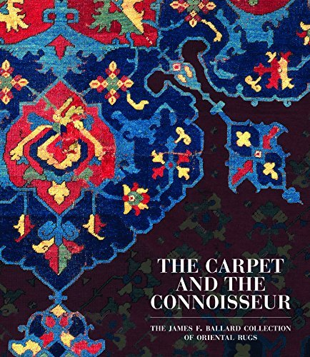 The James F Ballard Collection of Oriental Rugs