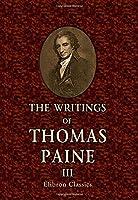 The Writings of Thomas Paine: Volume 3