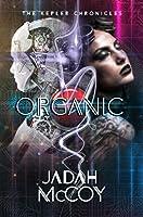 Organic (The Kepler Chronicles Book 2)