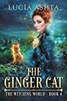 The Ginger Cat (The Witching World, #4)