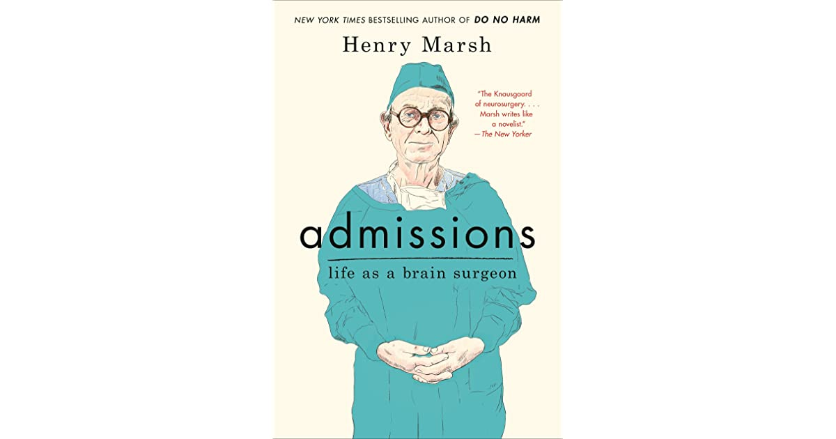 Admissions: Life as a Brain Surgeon by Henry Marsh