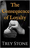 The Consequence of Loyalty (The Columbus Archives #1)