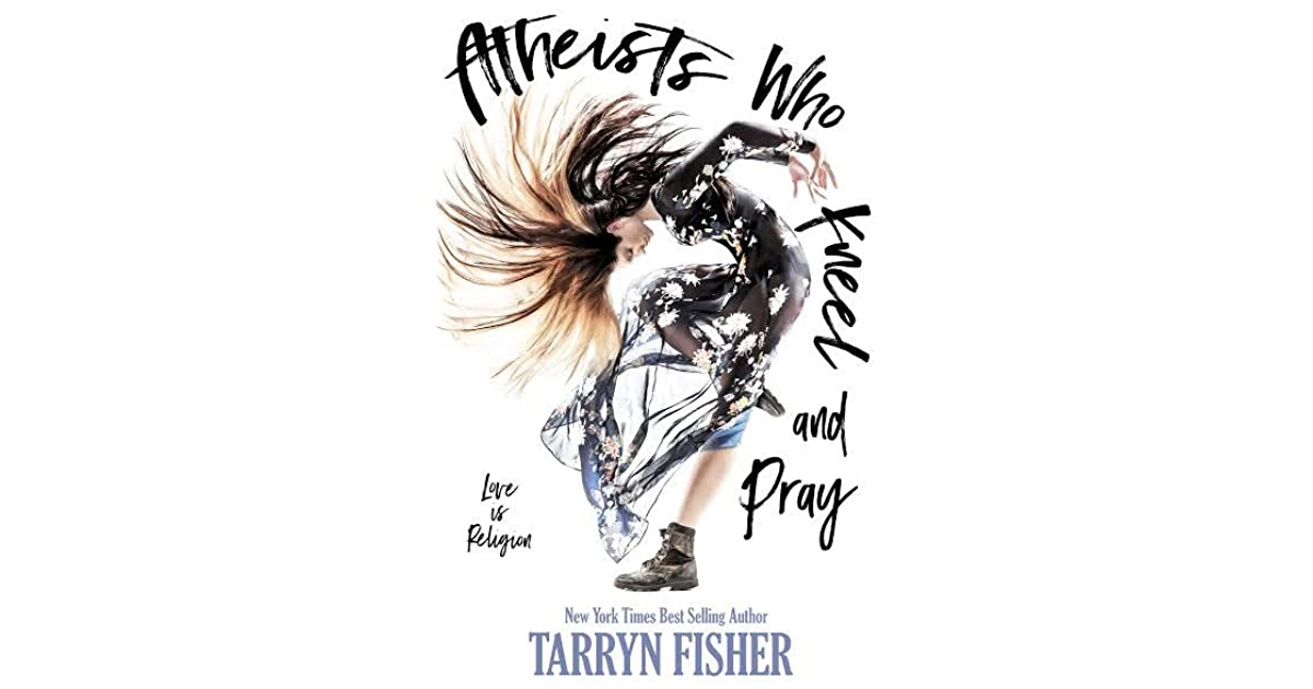 e42139b5 Atheists Who Kneel and Pray by Tarryn Fisher