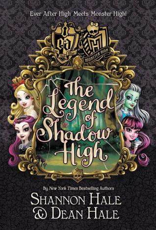 Monster High/Ever After High: The Legend of Shadow High by