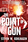 The Point of a Gun by Steven W. Kohlhagen