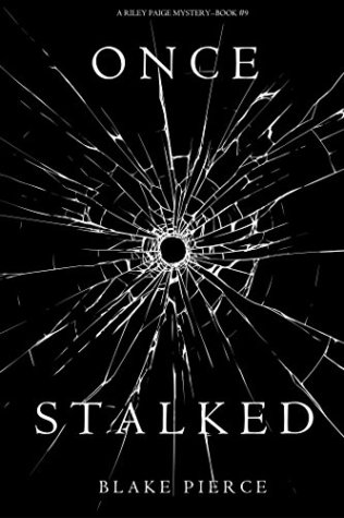 Once Stalked (Riley Paige Mystery #9 - Blake Pierce