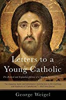 Letters to a Young Catholic (Letters to a Young...)