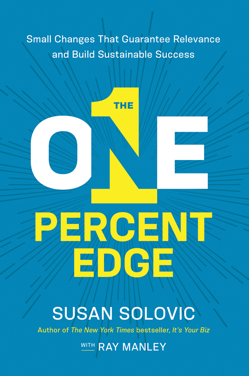 The One Percent Edge - Small Changes That Guarantee Relevance and Build Sustainable Success (2018, AMACOM)