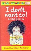 I Don't Want To!: Complete & Unabridged