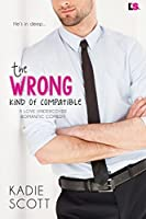 The Wrong Kind of Compatible (Love Undercover #1)