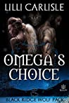 Omega's Choice (Black Ridge Wolf Pack, #1)