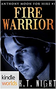 Fire Warrior (Vampire for Hire; Anthony Moon for Hire #1)
