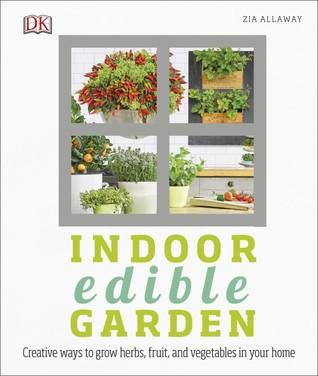 Indoor Edible Garden by Zia Allaway