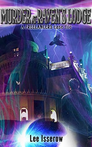Murder at Raven's Lodge (The Freelancers case files)