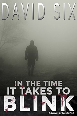 In the Time It Takes to Blink: (A Novel of Suspense and Horror)