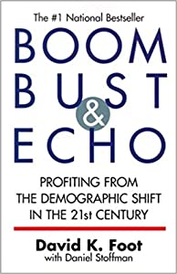 Boom Bust & Echo: Profiting from the Demographic Shift in the 21st Century