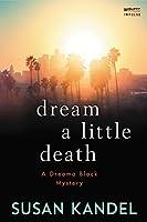 Dream a Little Death (Dreama Black #1)