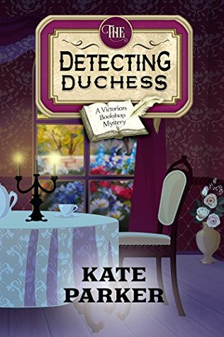 The Detecting Duchess (Victorian Bookshop Mystery #5)