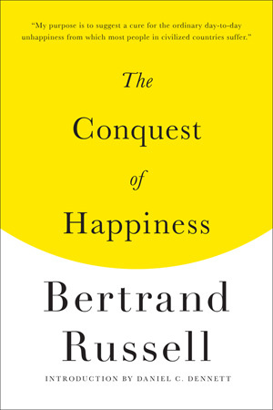 The Conquest of Happiness by Bertrand Russel