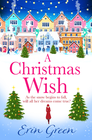 A Christmas Wish.A Christmas Wish By Erin Green