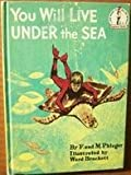 You Will Live under the Sea