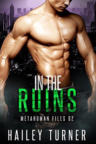 In the Ruins (Metahuman Files, #2)