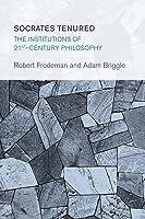 Socrates Tenured: The Institutions of 21st-Century Philosophy