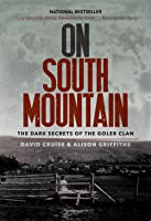 On South Mountain: The Dark Secrets Of The Goler Clan