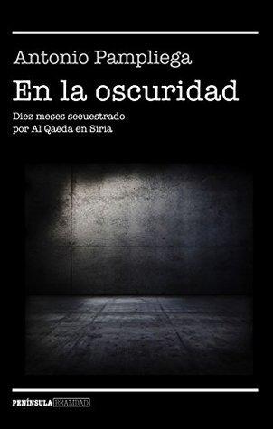 En la oscuridad by Antonio Pampliega