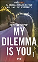 My Dilemma is You (My Dilemma is You, #1)