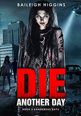 Die Another Day by Baileigh Higgins