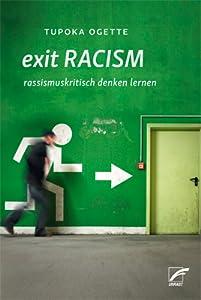 exit RACISM. rassismuskritisch denken lernen
