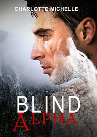 Blind Alpha: A Dark Fantasy