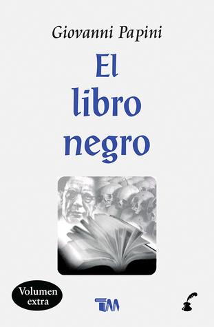 El Libro Negro By Giovanni Papini