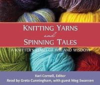 Knitting Yarns and Spinning Tales