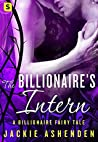 The Billionaire's Intern (Billionaire Fairy Tales #3)