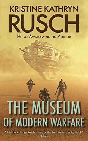 The Museum of Modern Warfare by Kristine Kathryn Rusch