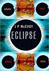 Eclipse: The science and history of nature's most spectacular phenomenon