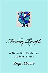 Monkey Temple: A Narrative Fable for Modern Times