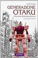 Generazione Otaku: Uno studio della postmodernità