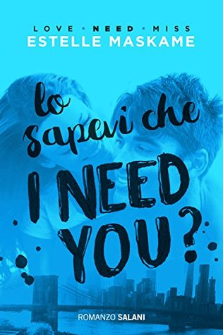 Lo sapevi che I need you? (The DIMILY Trilogy, #2)