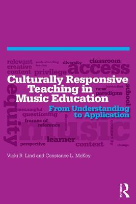 Culturally Responsive Teaching in Music Education: From Understanding to Application