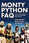 Monty Python FAQ: Everything You Ever May Certainly Did Not Perhaps Wanted to Know about the Genius of the Pythons