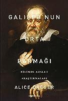 Galileo'nun Orta Parmağı: Bilimde Adalet Araştırmaları