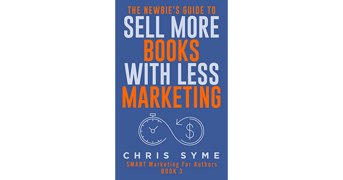 The newbie 39 s guide to sell more books with less marketing for Less is more boek